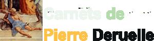 Carnets de Pierre Deruelle